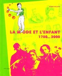 La mode et l'enfant 1780-2000 : exposition, musée Galliera du 11 mai 2001 au 14 oct. 2001