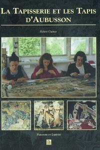 La tapisserie et les tapis d'Aubusson