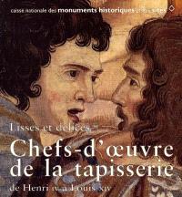 Lisses et délices : chefs-d'oeuvre de la tapisserie de Henri IV à Louis XIV