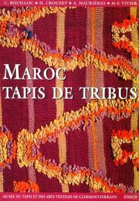 Maroc, tapis de tribus : exposition, Musée du tapis et des arts textiles, Clermont-Ferrand, décembre 2001