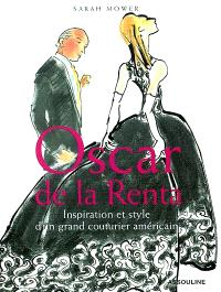 Oscar de la Renta : inspiration et style d'un grand couturier américain