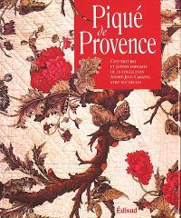 Piqué de Provence : couvertures et jupons imprimés de la collection d'André-Jean Cabanel (XVIIIe-XIXe siècles)