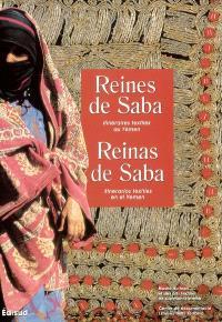 Reines de Saba : itinéraires textiles au Yémen = Reinas de Saba : itinerarios textiles en el Yemen