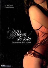 Rêves de soie : les dessous de la lingerie