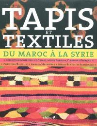 Tapis et textiles, du Maroc à la Syrie : tissages ruraux de l'Afrique du Nord et du Proche-Orient : Collection Maurières et Ossart