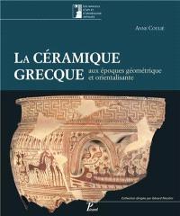 La céramique grecque aux époques géométrique et orientalisante. Volume 1, XIe-VIe siècle avant J.-C.