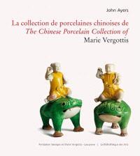 La collection de porcelaines chinoises de Marie Vergottis = The chinese porcelain collection of Marie Vergottis
