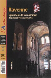 Archéologue (L'), hors série, Ravenne : splendeur de la mosaïque : du paléochrétien au byzantin