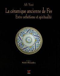 La céramique ancienne de Fès : entre esthétisme et spiritualité