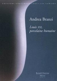 Louis XXI, porcelaine humaine