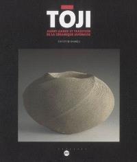 Toji : avant-garde et tradition de la céramique japonaise : exposition, Sèvres, Musée national de céramique, 17 nov. 2006-26 févr. 2007