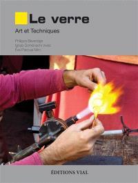 Le verre : art et techniques : le travail au four