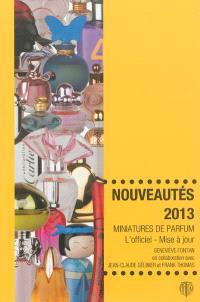 Miniatures de parfum, l'officiel, mise à jour : nouveautés 2013