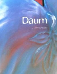 Daum : collection du Musée des beaux-arts de Nancy