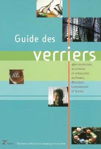 Guide des verriers : 460 souffleurs, sculpteurs et vitraillistes en France, Belgique, Luxembourg et Suisse