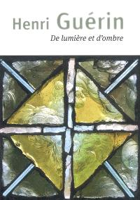 Henri Guérin : de lumière et d'ombre