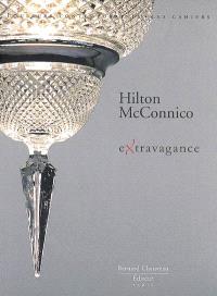 Hilton McConnico : extravagance