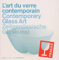 L'art du verre contemporain : collection du Mudac, Lausanne = Contemporary glass art = Zeitgenössische Glaskunst