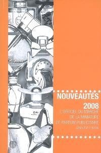 L'officiel du marché de la miniature de parfum publicitaire : nouveautés 2008