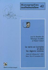 Le verre en Lorraine et dans les régions voisines : actes du colloque international