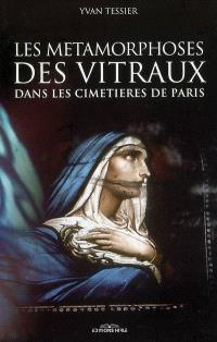 Les métamorphoses des vitraux et des fleurs dans les cimetières de Paris