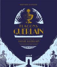 Flacons Guerlain : collection de Sylvie Guerlain