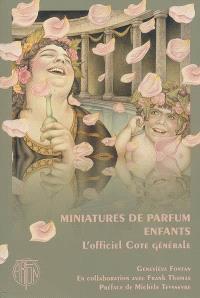 Miniatures de parfum enfants : l'officiel, cote générale