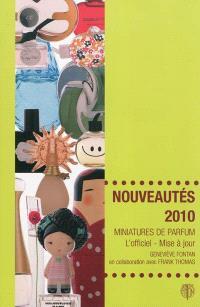 Nouveautés 2010, miniatures de parfum : l'officiel, mise à jour