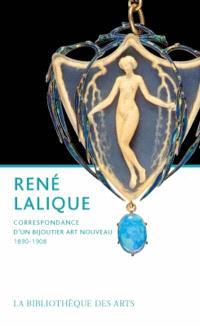 René Lalique : correspondance d'un bijoutier Art nouveau, 1890-1908