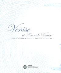 Venise et façon de Venise : verres Renaissance du Musée des arts décoratifs