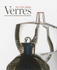 Verres XXe-XXIe siècles : collection du Musée des arts décoratifs