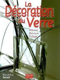 La décoration du verre : gravure, peinture, collage