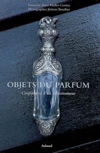 Objets du parfum : confidences d'un collectionneur