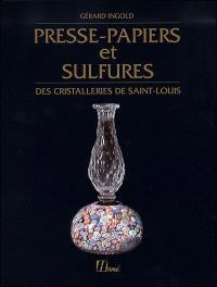 Presse-papiers et sulfures des cristalleries de Saint-Louis