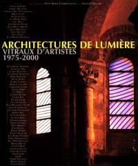 Architectures de lumière : vitraux d'artistes, 1975-2000