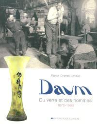 Daum : du verre et des hommes, 1875-1986