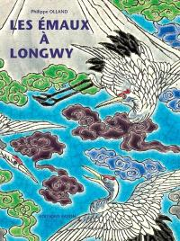 Les émaux à Longwy
