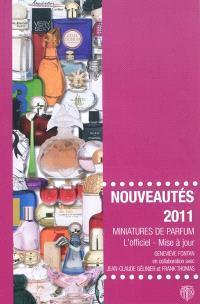 Miniatures de parfum, l'officiel, mise à jour : nouveautés 2011