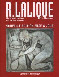 René Lalique : 1860-1945, maître-verrier : analyse de l'oeuvre et catalogue raisonné