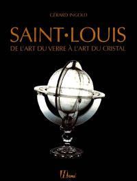 Saint Louis : de l'art du verre à l'art du cristal