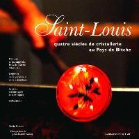 Saint-Louis : quatre siècles de cristallerie au pays de Bitche