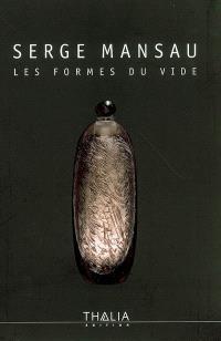 Serge Mansau : les formes du vide