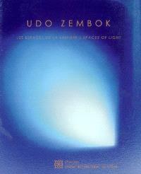 Udo Zembok : les espaces de la lumière : l'oeuvre en verre et vitrail = Udo Zembok : spaces of light : glass and stained-glass works