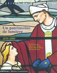 Un patrimoine de lumière, 1830-2000 : verrières des Hauts-de-Seine, Seine-Saint-Denis, Val-de-Marne