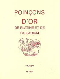 Les poinçons de garantie internationaux pour l'or, le platine et le palladium