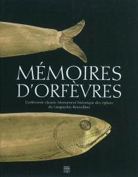 Mémoires d'orfèvres : l'orfèvrerie classée monument historique des églises du Languedoc-Roussillon