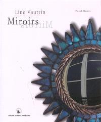 Miroirs de Line Vautrin : exposition, Paris, Galerie Chastel-Maréchal, 10 septembre-7 octobre 2004