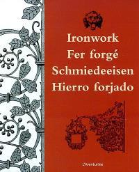Fer forgé = Ironwork = Schmiedeeisen = Hierro forjado