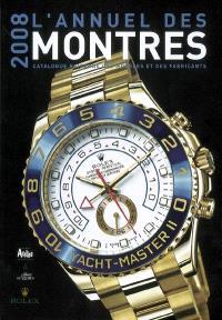 L'annuel des montres 2008 : catalogue raisonné des modèles et des fabricants