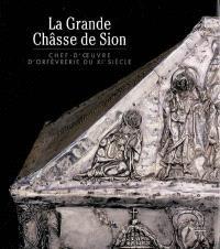 La Grande Châsse de Sion : chef-d'oeuvre d'orfèvrerie du XIe siècle